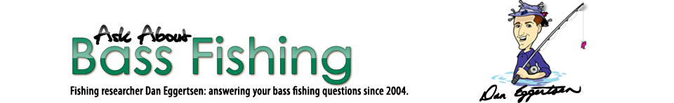 Dan Eggertsen Answers A Variety Of Questions About Bass Fishing!